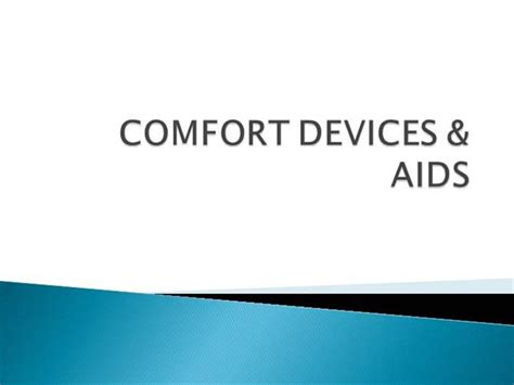 Comfort Devices Aids Authorstream