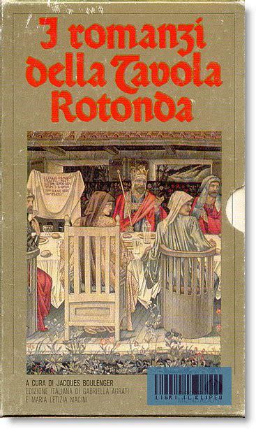 i romanzi della tavola rotonda libri il clipeo 022 narrativa straniera a f compralo