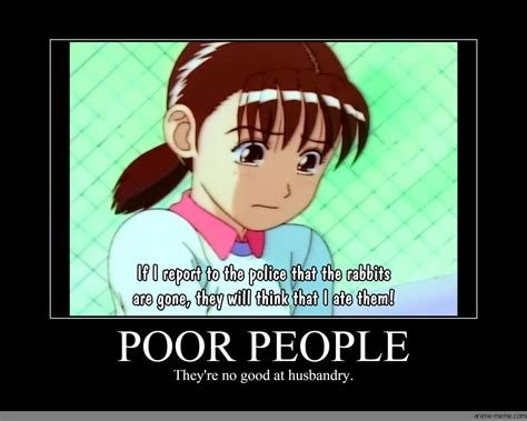 Meme Poor - poor people anime meme com