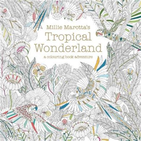 secret garden coloring book in singapore millie marotta s tropical millie marotta