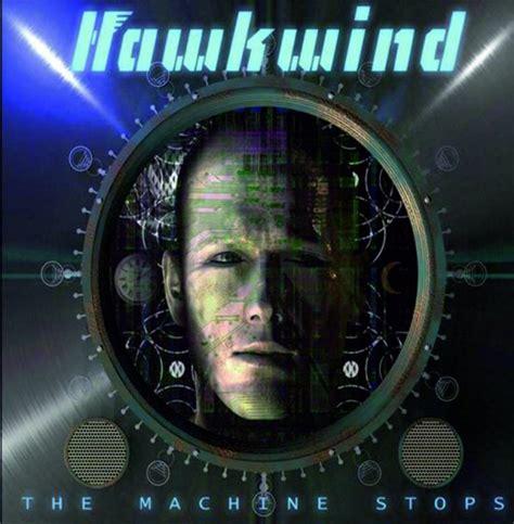 the machine stops hawkwind detail the machine stops concept album news teamrock