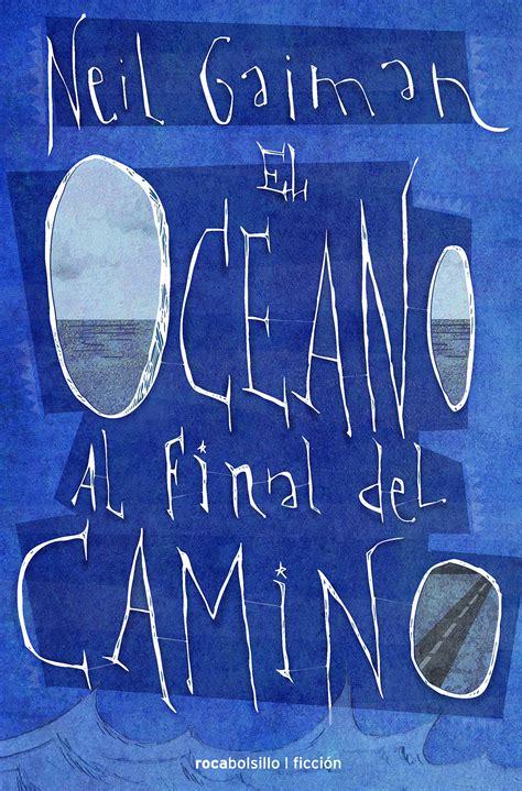el oceano al final 841572957x pdf 193 unlimited 205 el oc 233 ano al final del camino rocabolsillo bestseller by neil gaiman 227