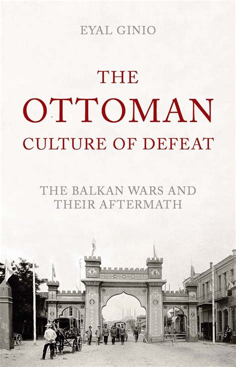 Culture Ottomane by The Ottoman Culture Of Defeat Historical Association