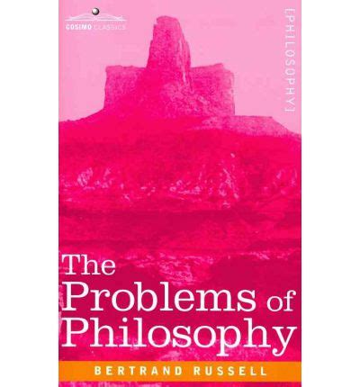 the problems of philosophy the problems of philosophy bertrand russell 9781605200255