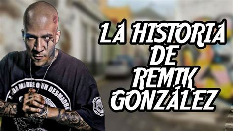 remik gonzalez la historia de remik gonzalez l elreydelamusic youtube