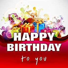 download happy birthday full mp3 amazon com happy birthday to you song the birthday