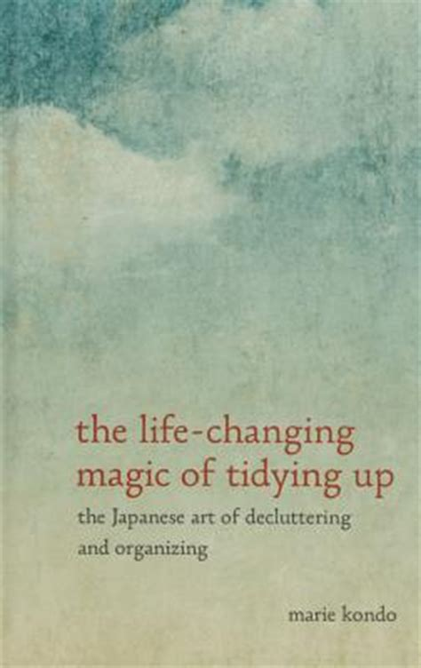 The Changing Magic Of Tidying Up The Japanese the changing magic of tidying up the japanese of decluttering and organizing large