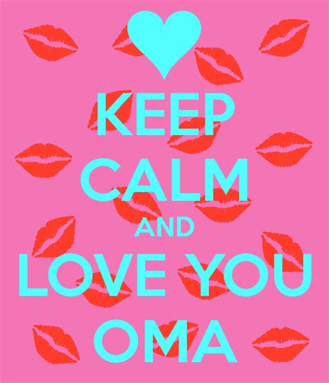 Oma You Are Loved keep calm and you oma poster keep calm o matic
