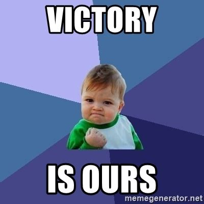 victory is ours success kid meme generator