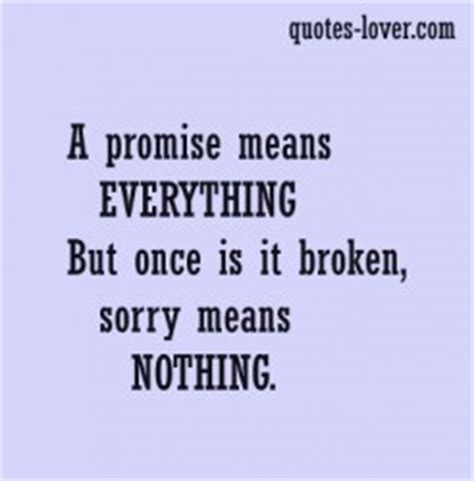 Apology Letter To For Breaking Promise Broken Promises Quotes Quotesgram