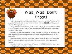 Persuasive Essay Topics 5th Grade by Fancy Free In Fourth Wait Wait Don T Shoot Thanksgiving Persuasive Writing Activity