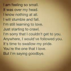 You it s time to swallow my pride you re the one that i love but i m