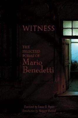 witness the selected poems of mario benedetti by mario benedetti reviews discussion
