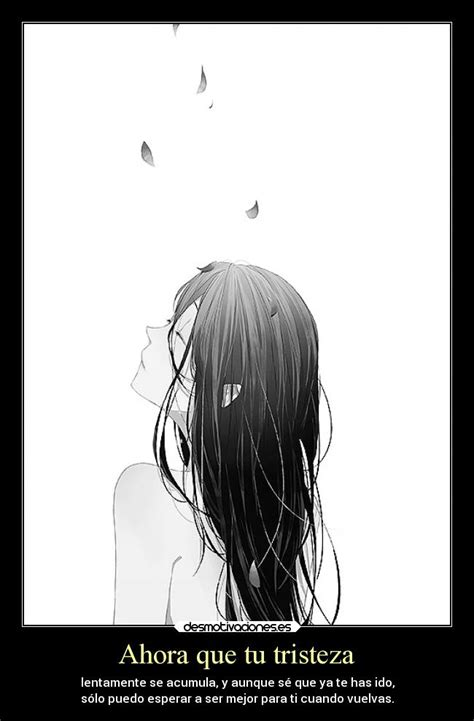 imagenes de anime tumblr tristes ahora que tu tristeza desmotivaciones