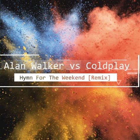 free download mp3 coldplay weekend download lagu alan walker vs coldplay hymn for the weekend