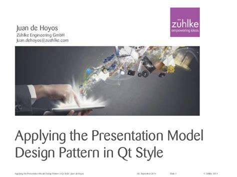 design pattern qt applying the presentation model design pattern in qt
