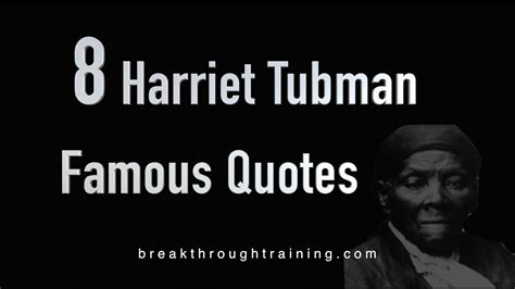 harriet tubman quotes biography harriet tubman famous quotes youtube