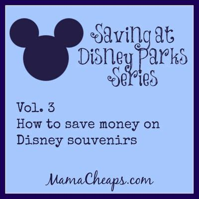 save money on disney world saving at disney parks series how to save money on disney souvenirs travel disney world