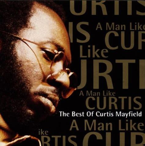 best curtis mayfield album curtis mayfield a like curtis the best