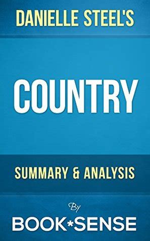 Country By Danielle Steel country by danielle steel summary analysis by book sense