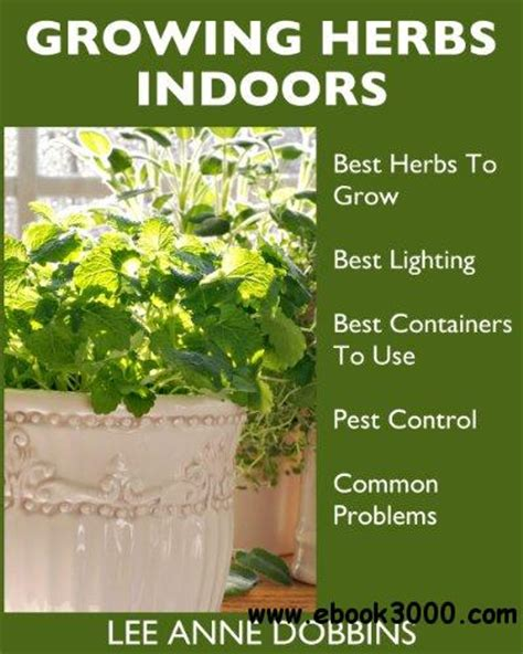 herbs indoors storey s guide to growing organic vegetables herbs for