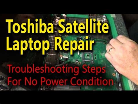 toshiba satellite laptop repair troubleshooting steps for no power condition