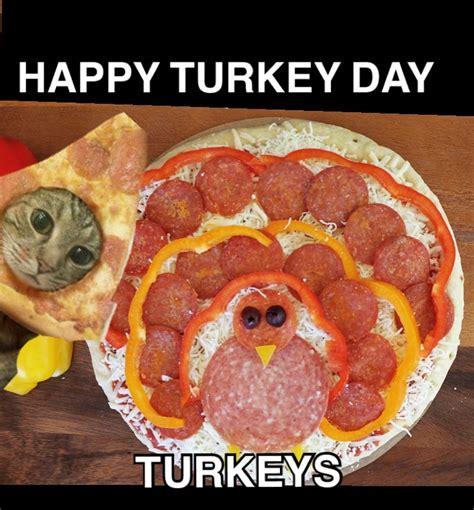 Turkey Day Meme - happythanksgiving turkey turkey day thanksgiving pizzacat