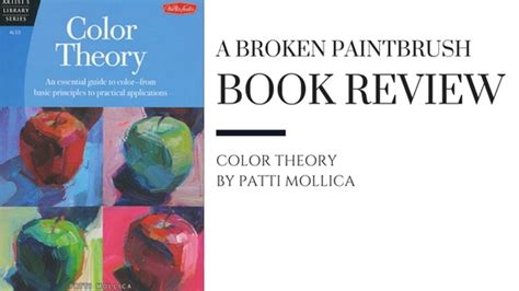 color theory books book review of color theory by patti mollica broken