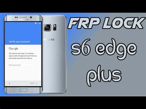 s6 samsung account bypass samsung galaxy s6 edge plus bypass remove account lock frp 2017 security