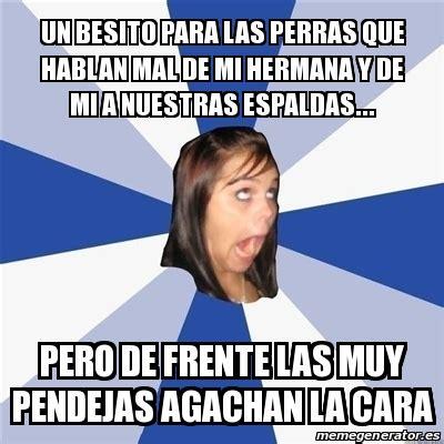 Facebook Meme Generator - meme annoying facebook girl un besito para las perras