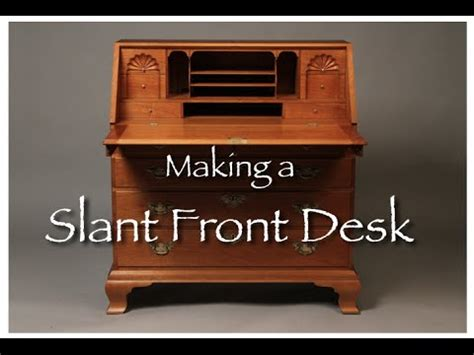 making  slant front desk  doucette  wolfe furniture
