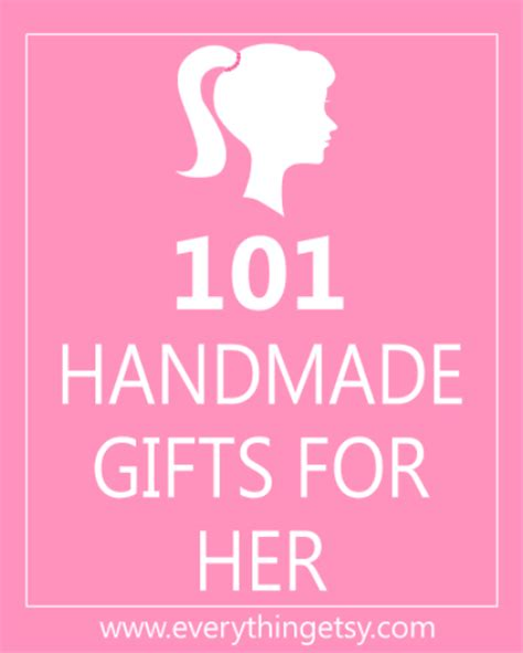101 Handmade Gifts For - diy gifts for