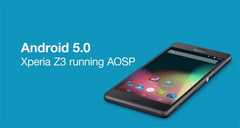 aosp android sony bringing aosp android 5 0 to xperia devices droid