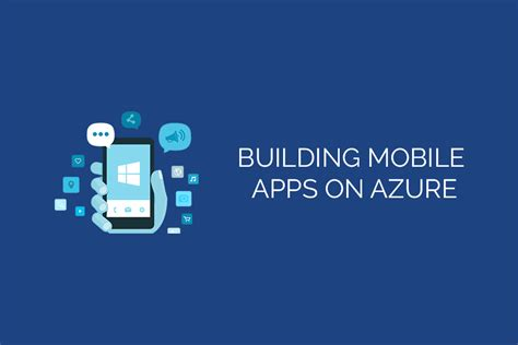 house builder app building mobile apps on azure azure mobile app services