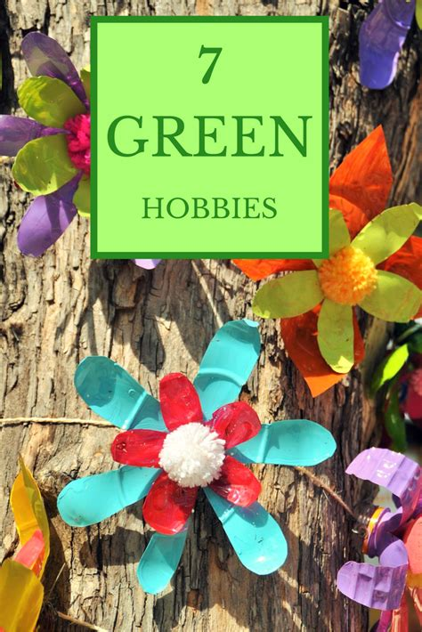 8 Great Green Hobbies To Try by A Green And Rosie Weekly Green Tips 27 7 Great