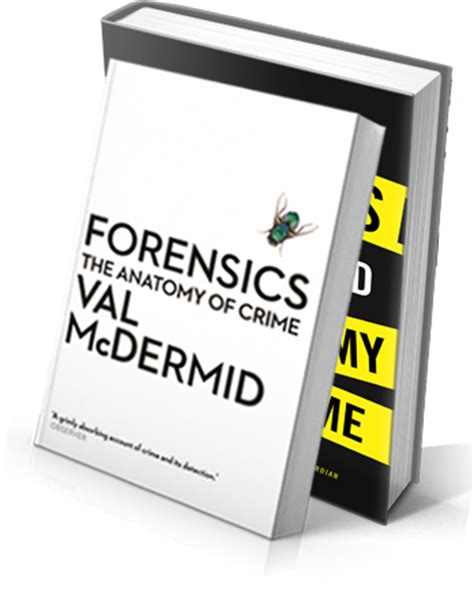 forensics the anatomy of welcome to the official website of the celebrated and best selling scottish crime writer val