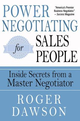 Power Negotiating For Salespeople Inside Secrets From A