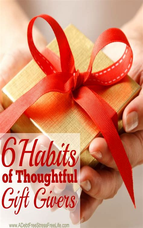 6 habits of thoughtful gift givers gifts to work and