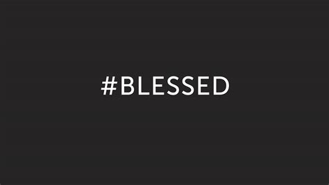 blessed wallpaper 10 reasons you re blessed to be stressed about finals
