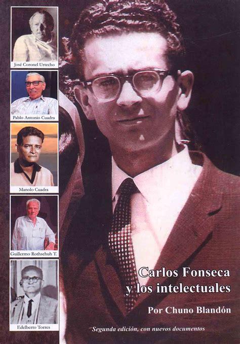 habla carlos fonseca biografia de carlos fonseca conozca la impresionante historia de carlos fonseca el
