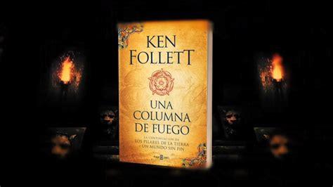 una columna de fuego una columna de fuego ken follett libros gratis