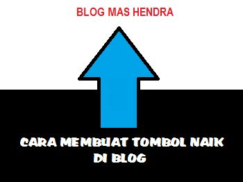 membuat rating blog naik cara membuat tombol naik back to top blog mas hendra