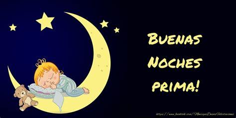 imagenes buenas noches prima felicitaciones de buenas noches para prima buenas noches