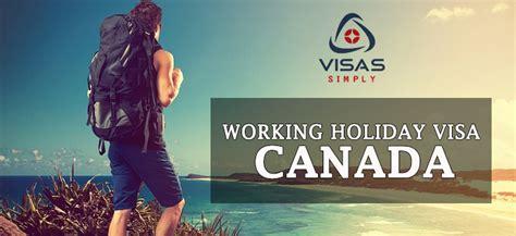 benefits of working visa canada visas simply