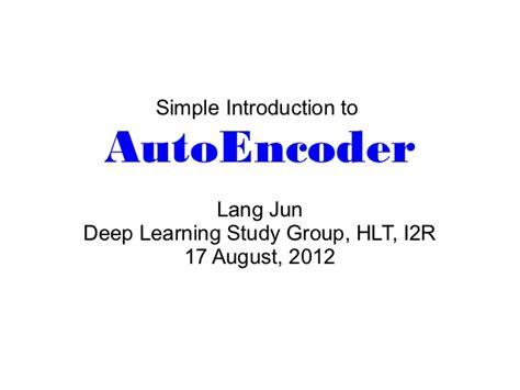 machine learning for absolute beginners a plain introduction simple introduction to autoencoder slideshare