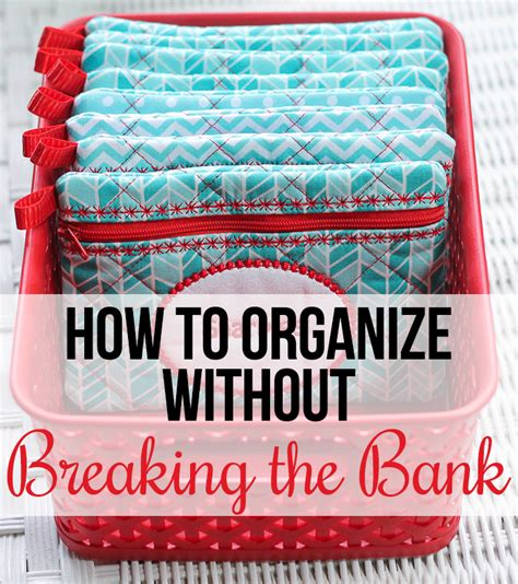 how to get organized on a budget home decor
