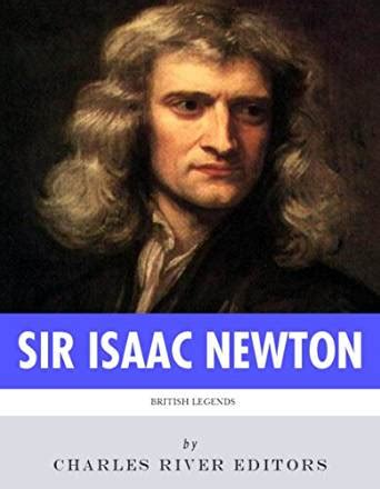 sir isaac newton biography amazon amazon com british legends the life and legacy of sir