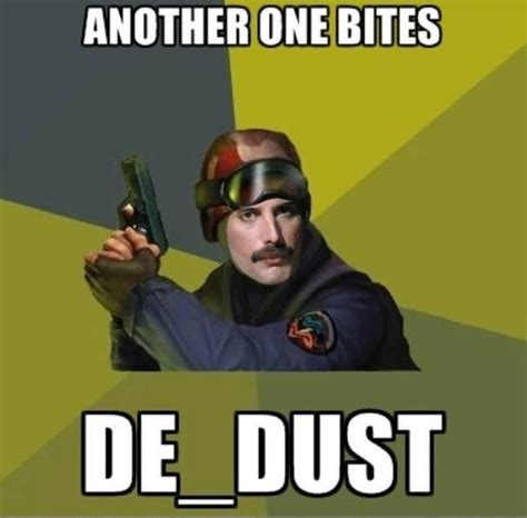 Csgo Memes - another one bites de dust counter strike know your meme