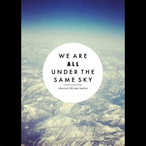 under the same sky under the same sky quotes quotesgram