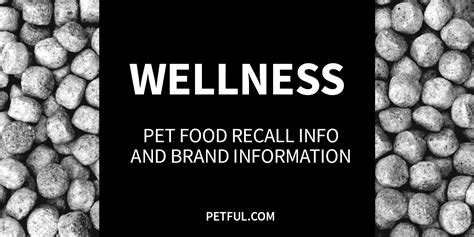 Pet Food Recall by Wellness Pet Food Recall Info Petful